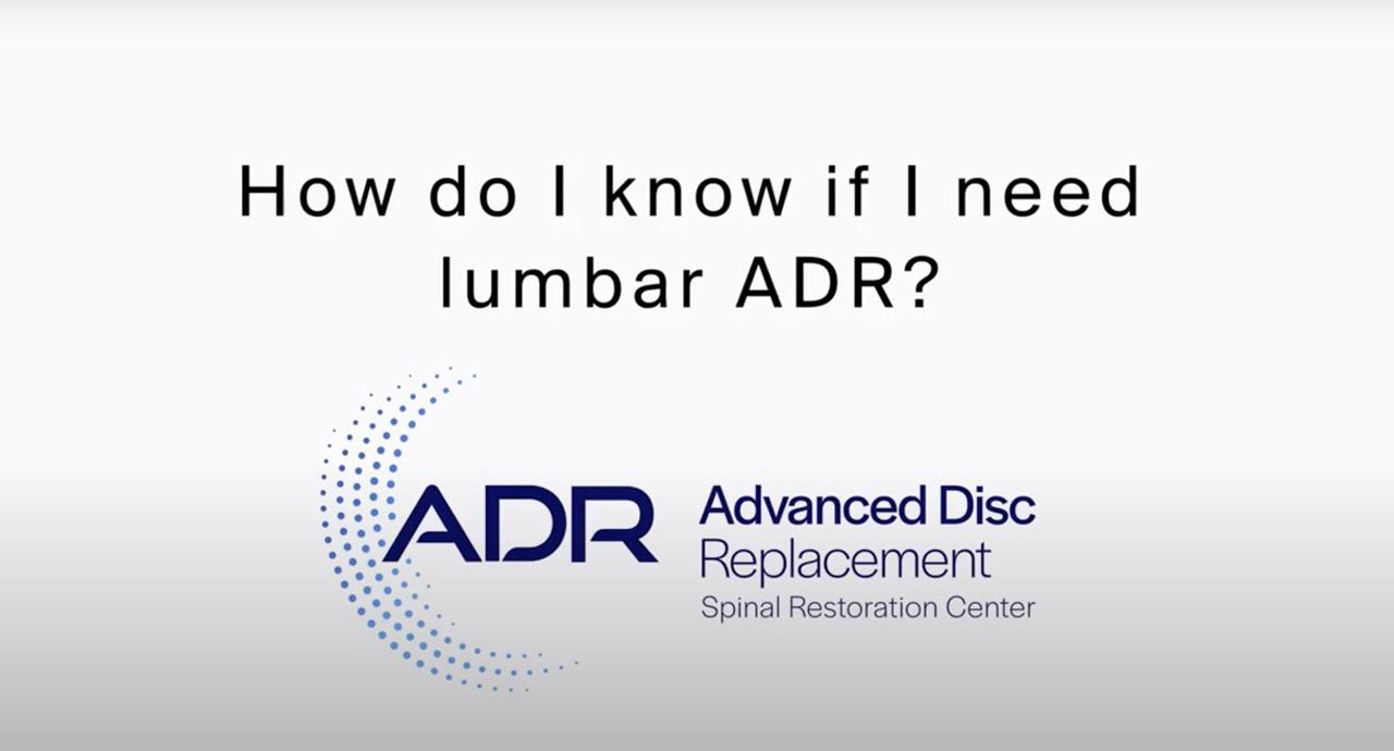 How Do I Know If I Need Lumbar ADR?